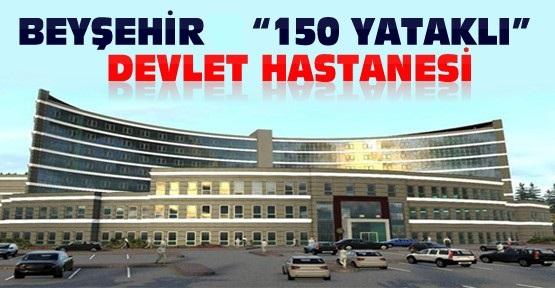 KONYA BEYŞEHİR 150 YATAKLI DEVLET HASTANESİ